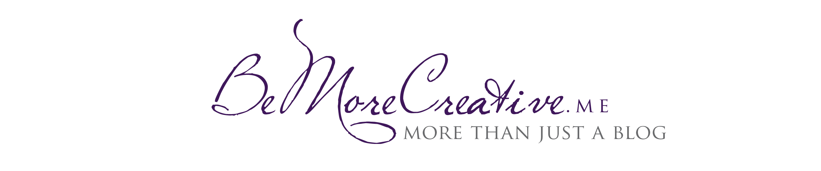 BeMoreCreative - More Than Just Another Blog